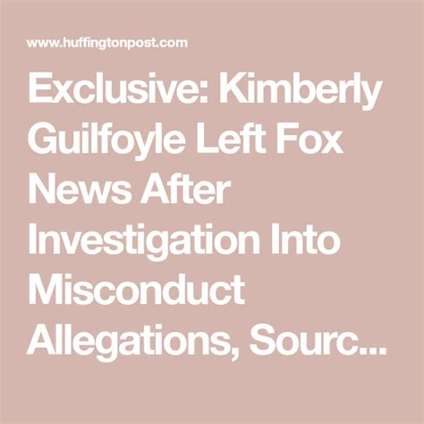 kimberly guilfoyle fox sources misconduct allegations investigation exclusive say left into after huffingtonpost trump idiot donald jr