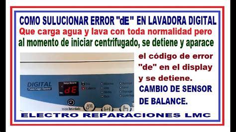 lavadora no centrifuga y marca el error quot de quot c 243 mo cambiar el sensor de la puerta y de nivel