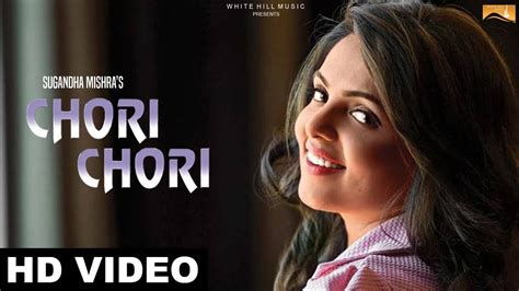Chori Chori (full Song) Sugandha Mishra -new Punjabi Song