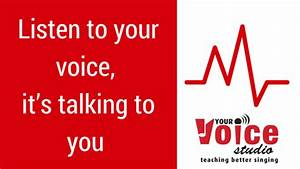 Listen to your voice, it's talking to you!