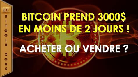 Achetez bitcoin sans prise de tête, tout simplement, avec bitit. Bitcoin Prend 3000$ En Moins De 2 Jours ! Acheter Ou Vendre ? - YouTube