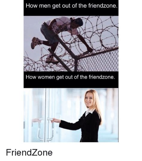 How To Make A Meme Out Of A Picture - how men get out of the friendzone how women get out of the friendzone friendzone friendzone