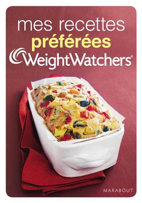 recette cuisine weight watcher livre mes recettes préférées weight watchers weight