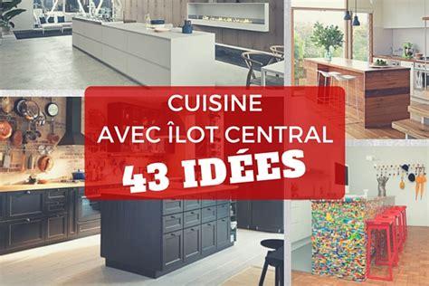 ot central cuisine cuisine avec îlot central 43 idées inspirations