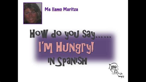 How Do You Say 'i'm Hungry ' In Spanish