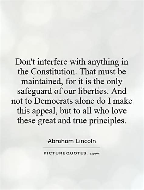Life quotes that are… the most famous life quotes. Don't interfere with anything in the Constitution. That must be... | Picture Quotes