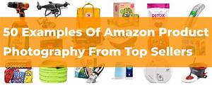 50 Examples Of Amazon Product Photography From Top Sellers | Jungle Scout