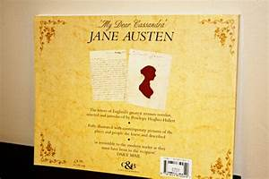 my dear cassandra selections from the letters of jane With the illustrated letters of jane austen