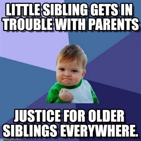 Sibling Memes - 12 national sibling day memes that sum up what it s like having brothers and sisters