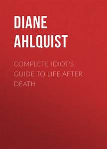 Diane Ahlquist Audiobook Complete Idiot U0026 39 S Guide To Life