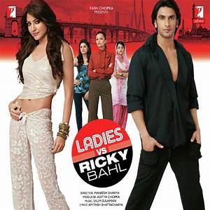Ladies Vs Ricky Bahl, Ladies Vs Ricky Bahl songs, Hindi ...