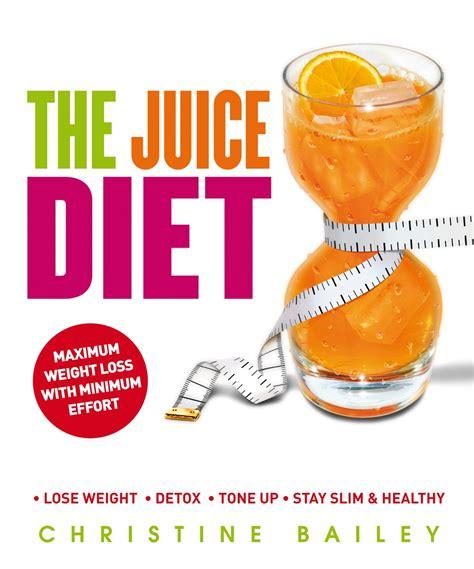 juice diet juicing recipes christine healthy detox weight weekend bailey loss nourishbooks