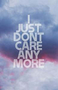 You Dont Care Anymore Quotes. QuotesGram