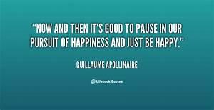 Pause Quotes. Q... Guillaume Apollinaire Quotes