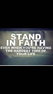 Stand in faith quote. | Quotes | Pinterest | Hold on, Time ...