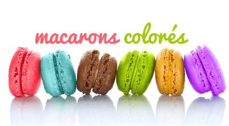 ma cuisine facile mettre de la couleur dans ses macarons macaron facile