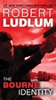 The Bourne Identity (Bourne Series #1) by Robert Ludlum ...