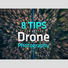 8 Tips For Better Drone Photography  Uav Expert News