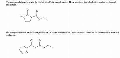 Compound Shown Condensation Claisen Structural Ester Below