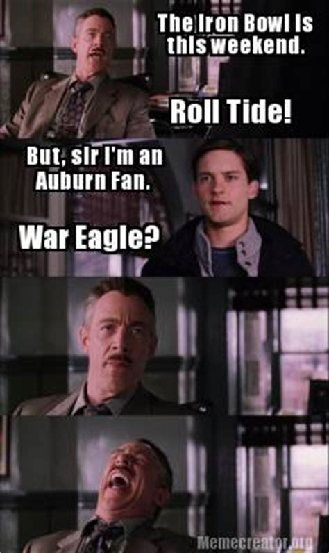 Iron Bowl Memes - meme creator the iron bowl is this weekend roll tide but sir i m an auburn fan war e meme