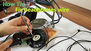 How To Repair Headphones Wire  U0026 Cable