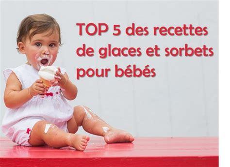 67 Best Glaces Et Sorbets - top 5 de recettes de glaces et sorbets pour b 233 b 233 cubes petits pois