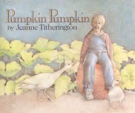 Pumpkin Books For Preschoolers by Pumpkin Pumpkin By Jeanne Titherington Illustrated By