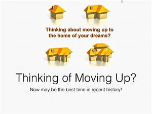 Thinking of Moving Up? Why NOW May be the Perfect Time ...