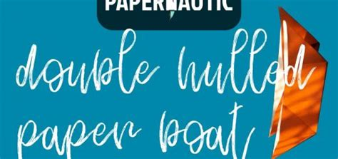 How To Make A Paper Double Boat by Papernautic Exploring Paper Art And Crafts For Fun And