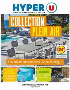 Catalogue Super U Promotion : hyper u collection plein air ~ Dailycaller-alerts.com Idées de Décoration