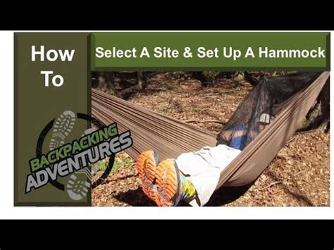 How To Put A Hammock Up by How To Select A Cing Site And Set Up A Hammock