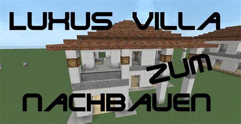 wie kaufe ich ein haus minecraft tutorial wie baue ich ein kleines sch 246 nes haus luxusvilla zum nachbauen