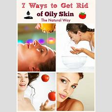 7 Ways To Get Rid Of Oily Skin  Beauty And The Foodie