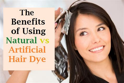 Benefits Of Hair Color by The Benefits Of Using Vs Artificial Hair Dye