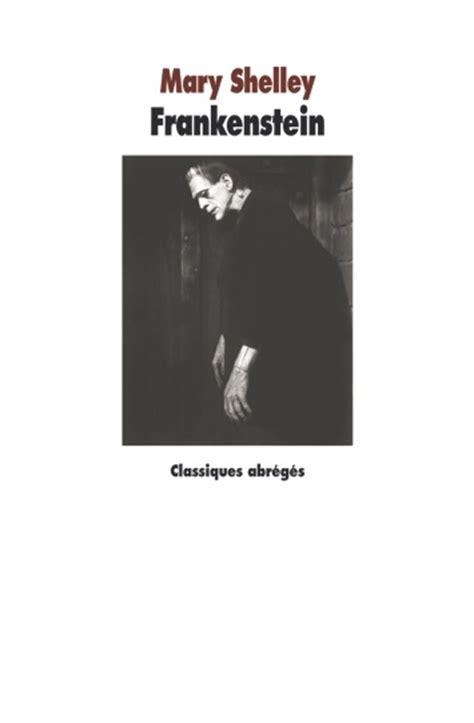 frankenstein ou le prom 233 th 233 e moderne abr 233 g 233 livraddict