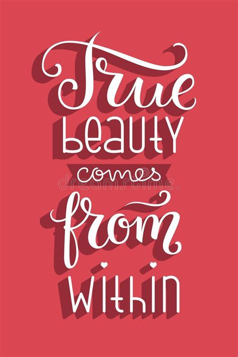 It can take you into a new world that you may. True Beauty Comes From Within. Hand-lettered Beauty Quote ...