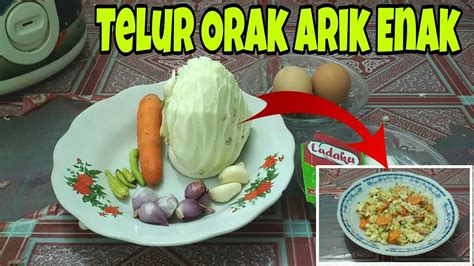 Cara memasak orak arik kol: RESEP TELUR ORAK ARIK SAYUR YANG ENAK ~ CARA MEMBUAT TELUR ORAK ARIK SEDERHANA - YouTube