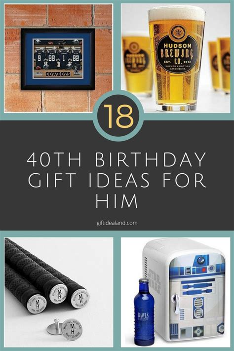 birthday gifts for 18 great 40th birthday gift ideas for him