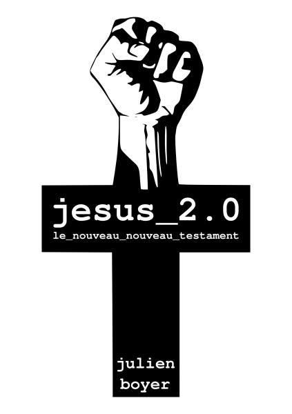 jesus  le nouveau nouveau testament julien boyer