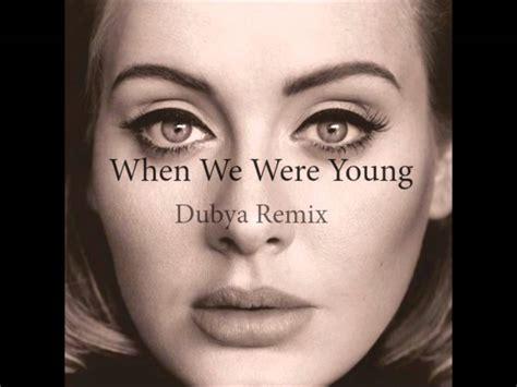 When We Were Young (dubya Remix)