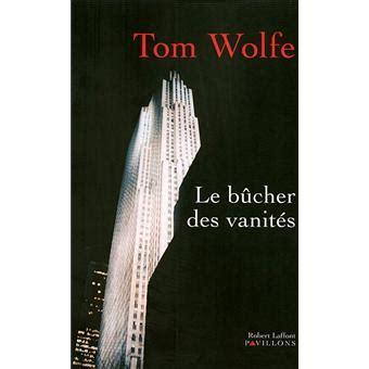 Bucher Des Vanites by Le B 251 Cher Des Vanit 233 S Broch 233 Tom Wolfe Benjamin