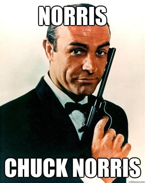 James Bond Memes - norris chuck norris scumbag james bond quickmeme