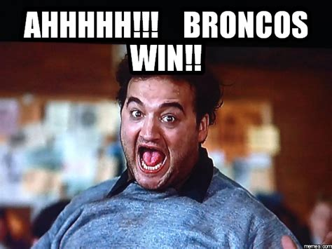 Broncos Memes - ahhhhh broncos win