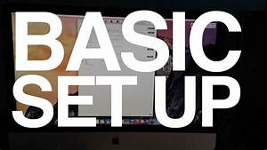 Imac 27 Inch Basic Set Up - Beginners Guide Manual