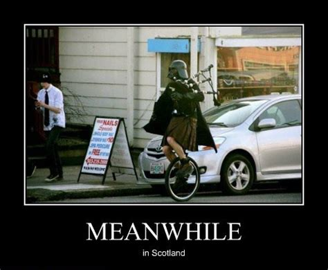 Meanwhile In Scotland Meme - meanwhile in scotland imghumour
