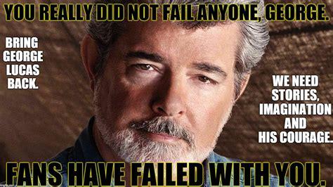 George Lucas Memes - george lucas imgflip