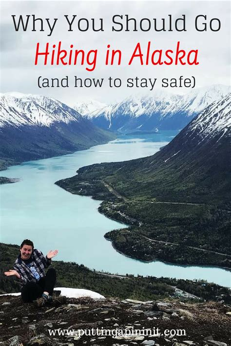 Why You Should Go Hiking in Alaska (and how to stay safe