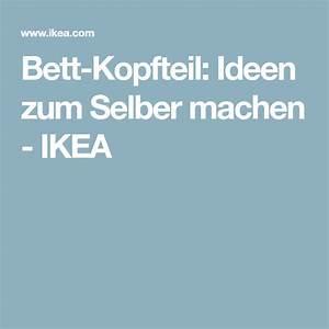 Kopfteil Bett Selber Machen Ikea : bett kopfteil ideen zum selber machen kopfteil bett ikea selber machen und kopfteile ~ Watch28wear.com Haus und Dekorationen