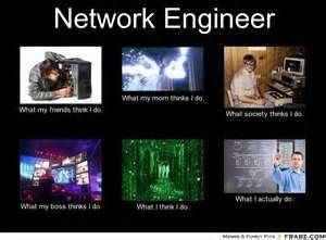 Network Engineer Meme - network engineer what people think i do memes