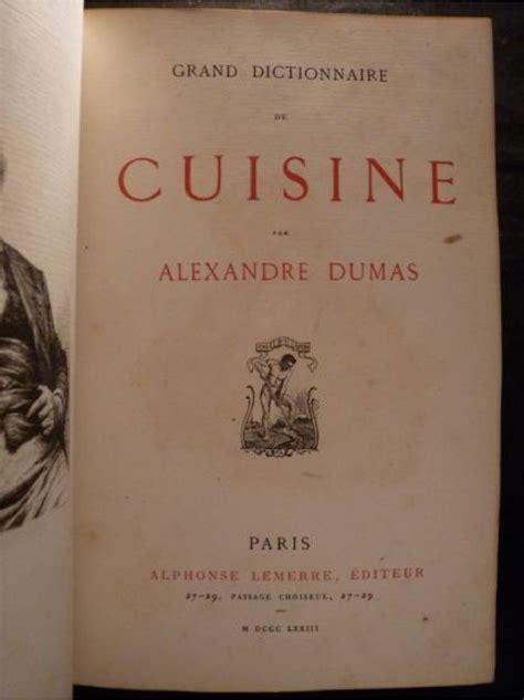 alexandre dumas dictionnaire de cuisine dumas grand dictionnaire de cuisine edition originale edition originale com